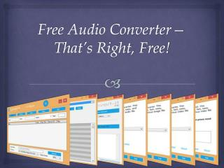 Free Audio Converter—That's Right, Free!