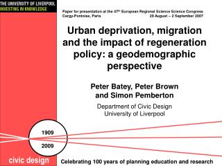 Urban deprivation, migration and the impact of regeneration policy: a geodemographic perspective  Peter Batey, Peter Bro