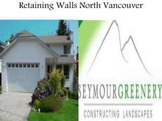 Retaining Walls North Vancouver