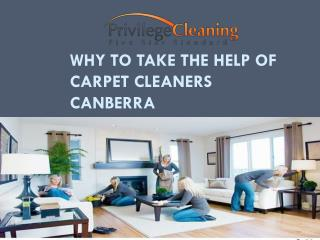 Why to Take the Help of Carpet Cleaners Canberra