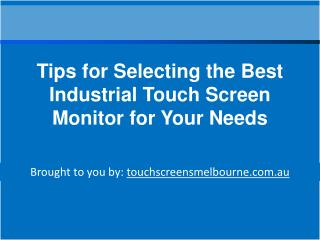 Tips for Selecting the Best Industrial Touch Screen Monitor