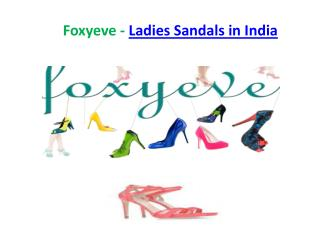 Foxyeve - Ladies Sandals in India