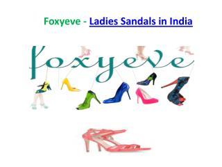 Foxyeve - Ladies Sandals in India