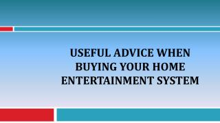 Useful Advice When Buying Your Home Entertainment System