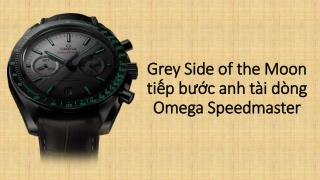 Dong ho omega grey side of the moon tiep buoc dong speedmast