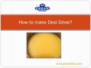 How to make Desi Ghee or Anhydrous Milk fat?
