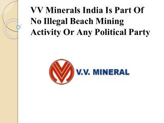 VV Minerals India Is Part Of No Illegal Beach Mining Activit