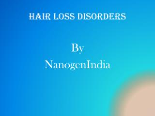 Hair Loss Disorders and Treatments for Hair Loss