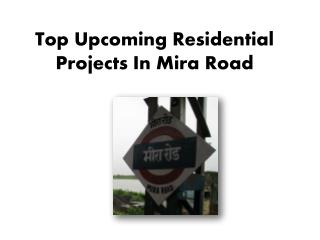Upcoming Projects in Mira road