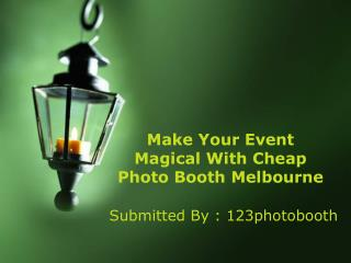 Make Your Event Magical With Cheap Photo Booth Melbourne