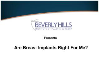 Are Breast Implants Right For Me?