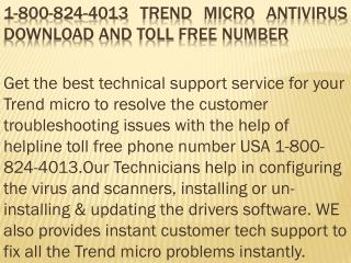 1 800-824-4013 trend micro antivirus download and toll free