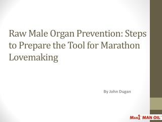 Raw Male Organ Prevention: Steps to Prepare the Tool