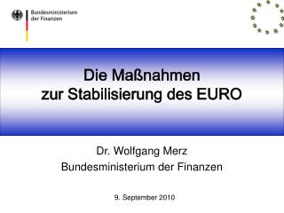 Die Ma nahmen  zur Stabilisierung des EURO