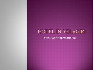 Hotel in yelagiri,