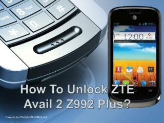 How To Unlock AT&T / T-mobile / Digicel /  avail 2 Z992