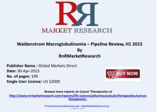 Waldenstrom Macroglobulinemia Pipeline Review, H1 2015