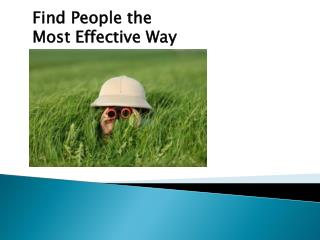 Find People the Most Effective Way