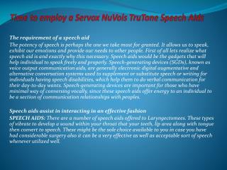 Time to employ a Servox NuVois TruTone Speech Aids