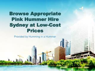 Browse Appropriate Pink Hummer Hire Sydney at Low-Cost Price