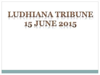 Ludhiana Tribune 15 June 2015