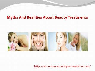 Myths And Realities About Beauty Treatments