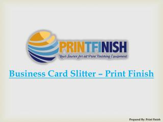 Business Card Slitter – Print Finish