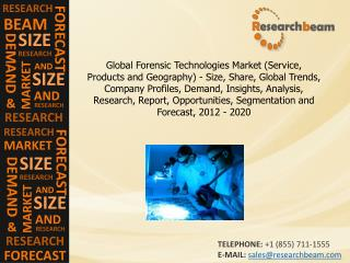 Global Forensic Technologies Market Size, Share, 2012-2020