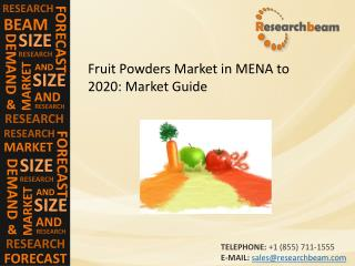 Fruit Powders Market in MENA to 2020: Market Size, Trends