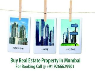 Real Estate in Mumbai For Booking Call @  9266629901