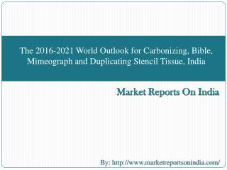 The 2016-2021 World Outlook for Carbonizing, Bible, Mimeogra