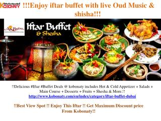 Amazing Iftar Buffet Deals @ kobonaty