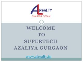 Looking For Supertech Azaliya Gurgaon?