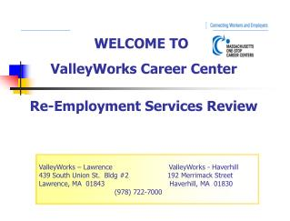 ValleyWorks Career Center  Re-Employment Services Review