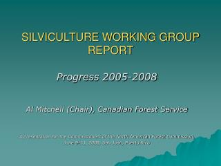 SILVICULTURE WORKING GROUP REPORT