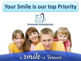 Hiremath Orthodontics your smile is our top priority