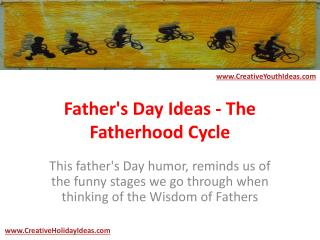 Father's Day Ideas - The Fatherhood Cycle