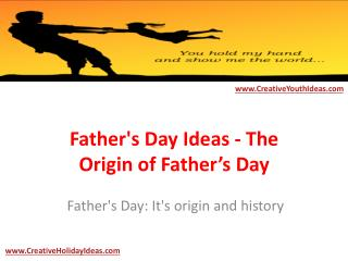 Father's Day Ideas - The Origin of Father's Day