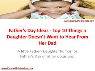Father's Day Ideas - Top 10 Things a Daughter Doesn't Want t