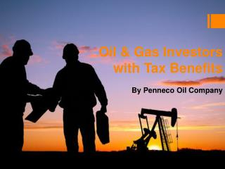 Oil & Gas Investment Options and Tax Benefits