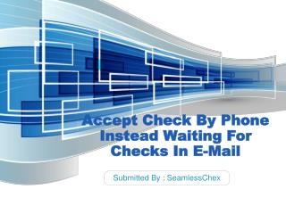 Accept Check By Phone Instead Waiting For Checks In E-Mail