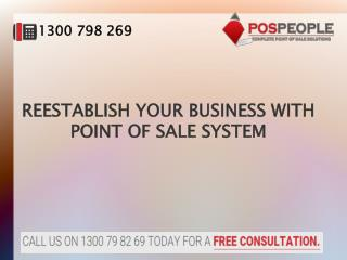REESTABLISH YOUR BUSINESS WITH POINT OF SALE SYSTEM