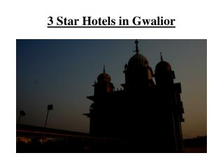 3 Star Hotels in Gwalior