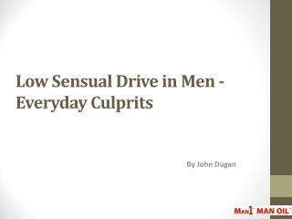 Low Sensual Drive in Men - Everyday Culprits