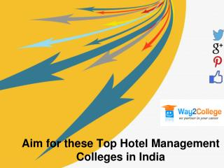 Aim for these Top Hotel Management Colleges in�India