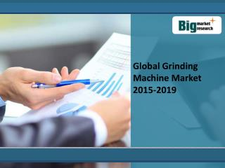 Global Grinding Machine Market 2015-2019