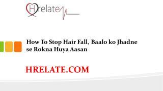 How to Stop Hair Fall in Hindi - Rokiye Apane Girte Baalo Ko