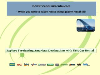 Explore Fascinating American Destinations with USA Car Renta