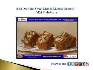 Best Dryfruits Sweet Mart in Mumbai Suburbs - MM Mithaiwala