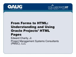 From Forms to HTML: Understanding and Using Oracle Projects  HTML Pages